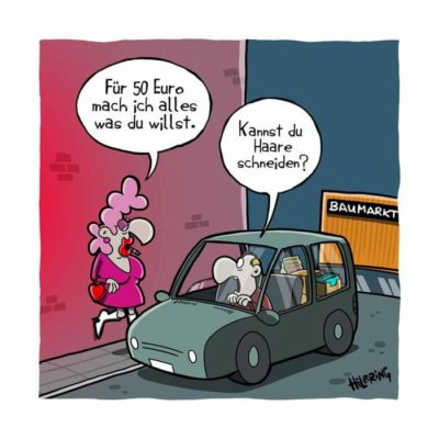 "English translation: prostitute: ""I'll do anything you want for 50€"". Guy: ""Can you cut my hair?"""