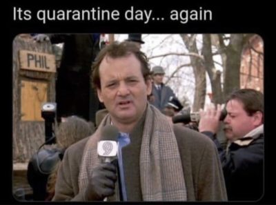 …and that must mean we waiting for the forecast from Punxsutawney Phil, who's just about to tell us how much more quarantine we can expect.