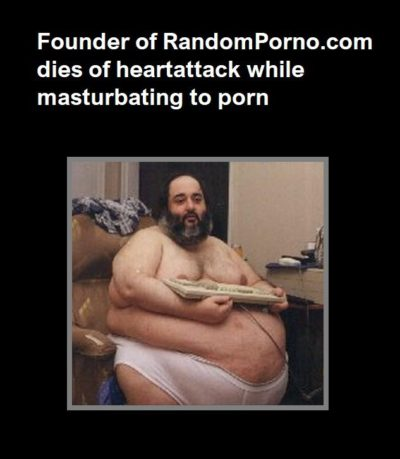 RandomPorno.com founder dies of heartattack while masturbating to porn