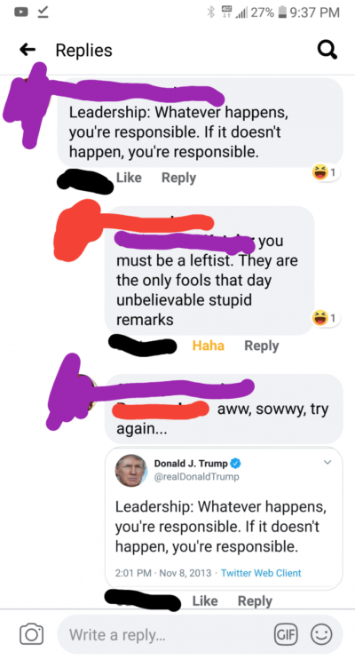 Fastest way to annoy a Trump fan is to quote Trump.