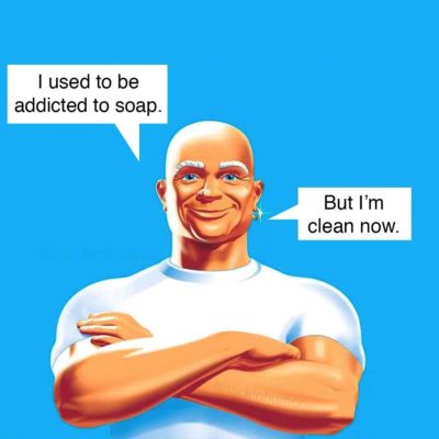 So that's why he's called Mr. Clean