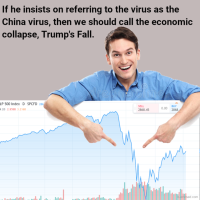 Trump wanted credit for the economic prosperity and deserves credit for the economic collapse